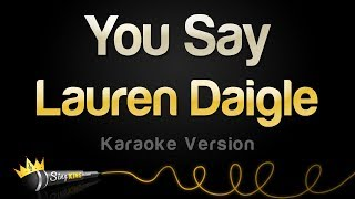 Download Lauren Daigle - You Say (Karaoke Version) Mp3 and Videos