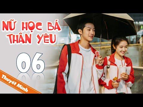 NỮ HỌC BÁ THÂN YÊU [Thuyết Minh]   Phim Ngôn Tình Thanh Xuân Siêu Lãng Mạn 2021