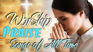 🙏 Best Worship Songs Of All Time 🙏 Powerful Worship Songs For Prayer🙏 Christian Music 2021
