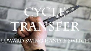 Нож-бабочка. Балисонг трюки, флиппинг для начинающих #6. Cycle, Transfer, Upward Swing Handle Switch