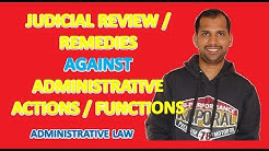 Judicial Control, Review, Remedies against Administrative Functions   Administrative Law