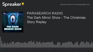 The Dark Mirror Show - The Christmas Story Replay