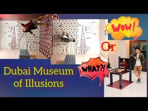 DUBAI MUSEUM OF ILLUSIONS