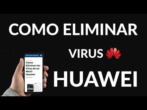 Cómo Eliminar los Virus de un Móvil Huawei