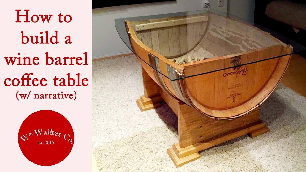 How To Make A Wine Barrel Coffee Table (w/ Narrative)   YouTube