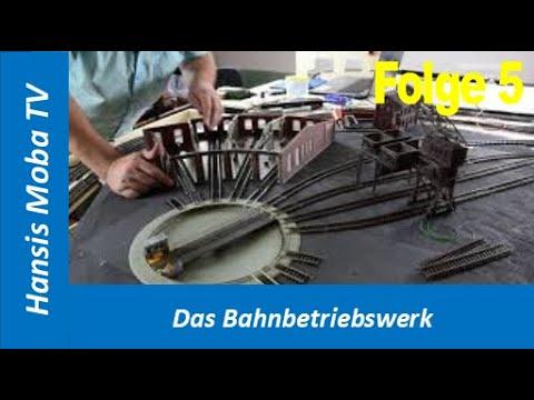 hansi's-moba-tv-teil-5:-das-bahnbetriebswerk