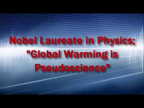 Nobel Laureate in Physics; Global Warming is Pseudoscience
