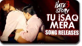 tu isaq mera video song releases daisy shah karan grover hate story 3