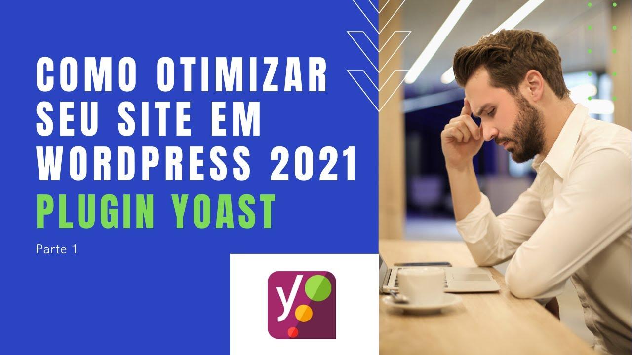 Download Yoast seo wordpress tutorial 2021 - Como otimizar site Wordpress Parte 1