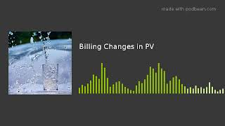 Billing Changes in PV