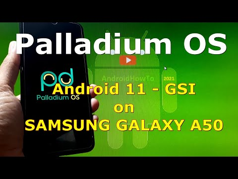 Palladium OS Android 11 for Samsung Galaxy A50 - GSI ROM
