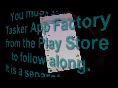 Tasker 101 Tutorials: Lesson 23 - Tasker App Factory Android App