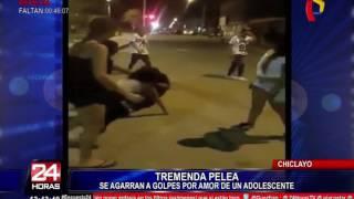 Chiclayo: dos chicas se enfrentan a golpes por el amor de un adolescente