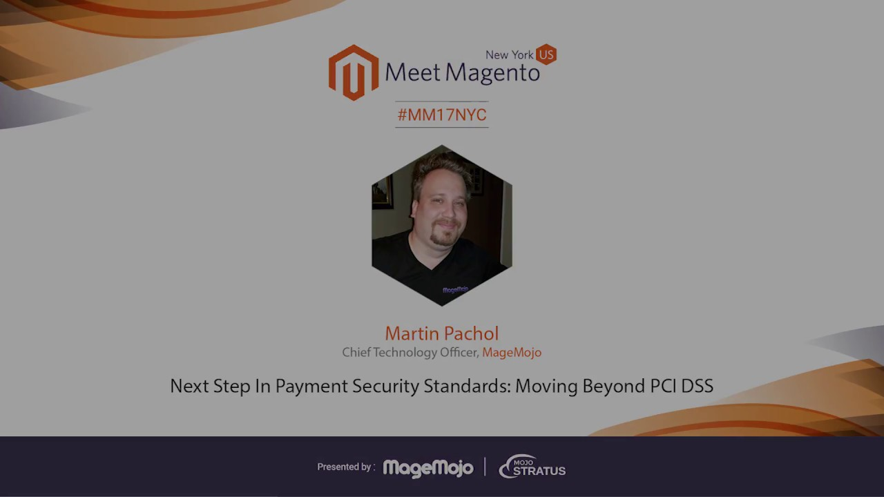 Payment Security Standards: Moving Beyond PCI DSS | Meet Magento NYC
