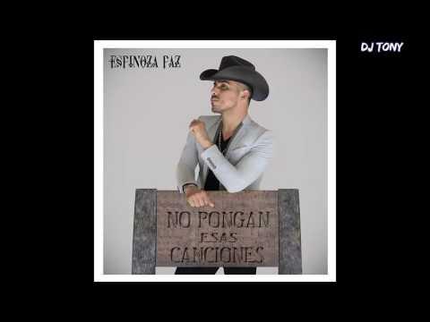 ESPINOZA PAZ CON MARIACHI MIX    DJ TONI 2017