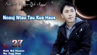 Sab Sij Huam Hmoob 027/ Ncauj Ntau Tau Kua Haus
