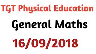 General Math solution||DSSSB TGT Physical Education||16/09/2018 Discussion By Aman Narang