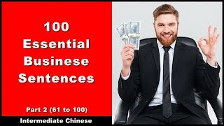 Survival Chinese - 100 Essential Business Sentences  / (51 to 100) - Intermediate Chinese / Pinyin