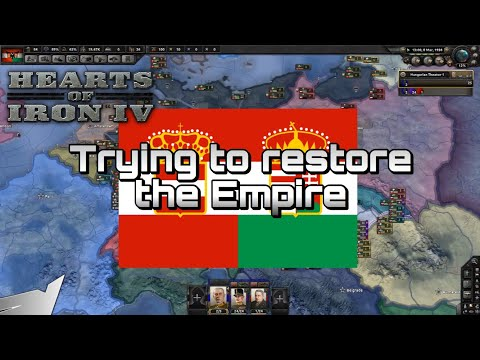 Trying to Reunite the Austro Hungarian empire   Hearts of Iron 4 [HOI4]