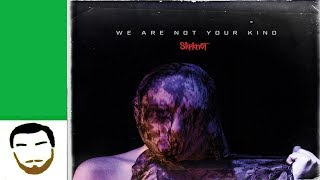 Slipknot - We Are Not Your Kind musician#39s review + audio samples