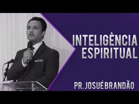 Pr Josué Brandão - Inteligência Espiritual