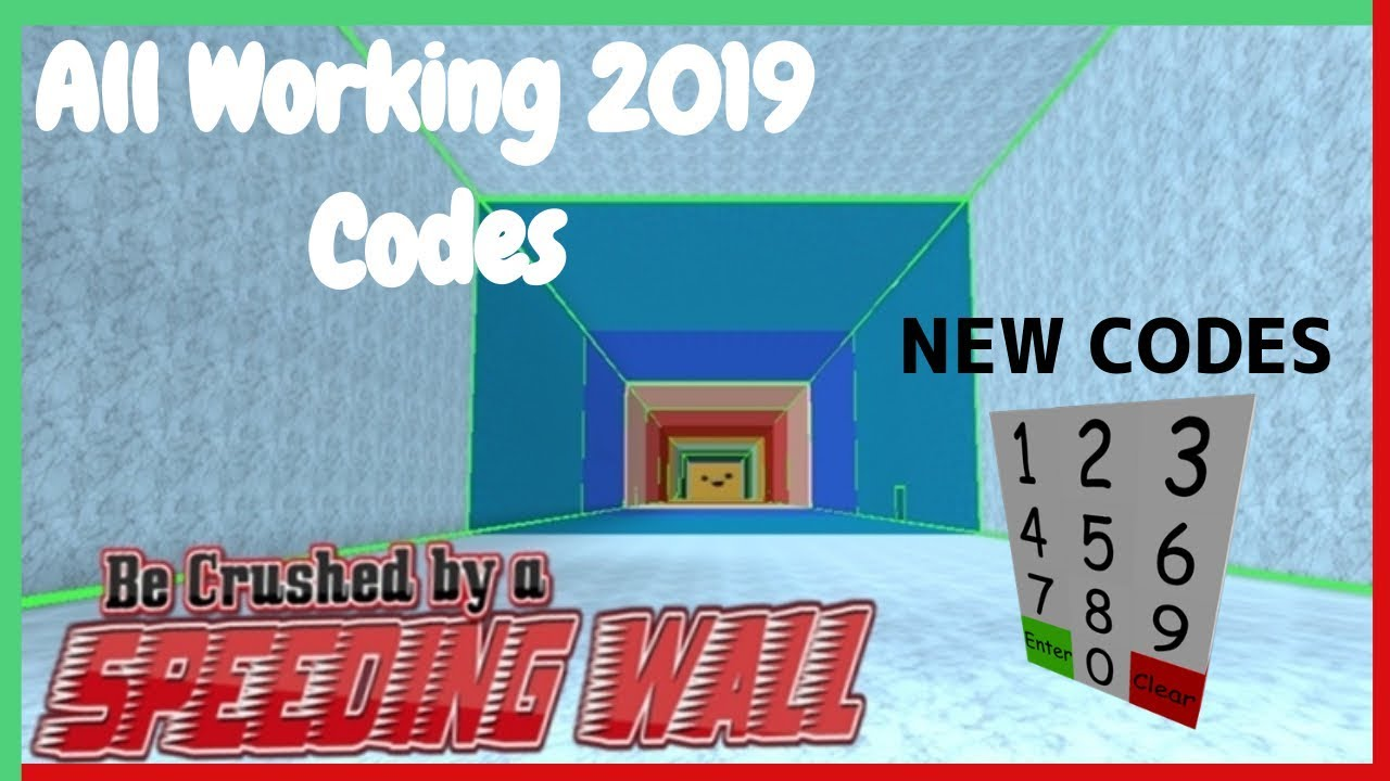 All New Working Be Crushed By A Speeding Wall Codes 2019 July