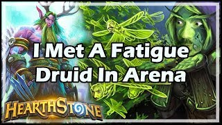 I Met A Fatigue Druid In Arena - Arena / Hearthstone