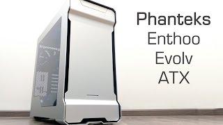 обзор корпуса Phanteks Enthoo Evolv ATX