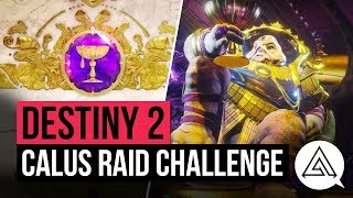 DESTINY 2 | Calus Challenge Mode Raid Guide