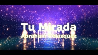 Tu Mirada - Pista + Letra - Abraham Velasquez YouTube Videos