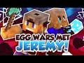 EGG WARS MET JEREMY!