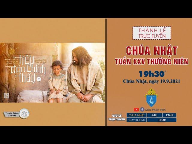 🔴Trực Tuyến Thánh Lễ | 19h30' | CHÚA NHẬT XXV THƯỜNG NIÊN | , ngày 19.9.2021 | Giáo Phận Vinh