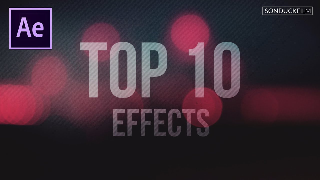 Top 10 Best Effects in After Effects - YouTube