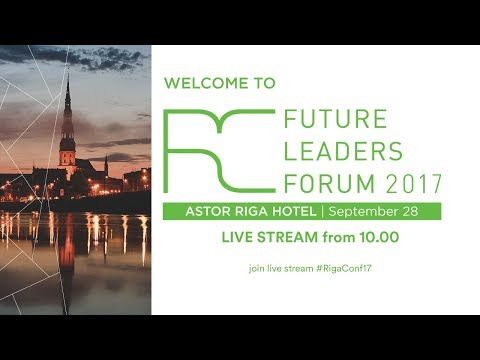 The Rīga Conference Future Leaders Forum 2017 LIVE BROADCAST