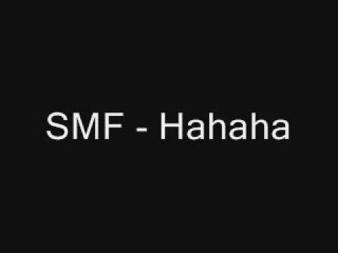 SMF  Hahaha