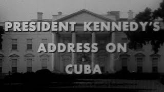 "JFK'S ""CUBAN MISSILE CRISIS"" SPEECH (10/22/62) (COMPLETE AND UNCUT)"