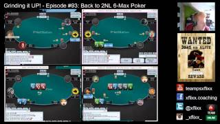 Grinding it UP! #93 - Back to 2NL 6-Max Poker