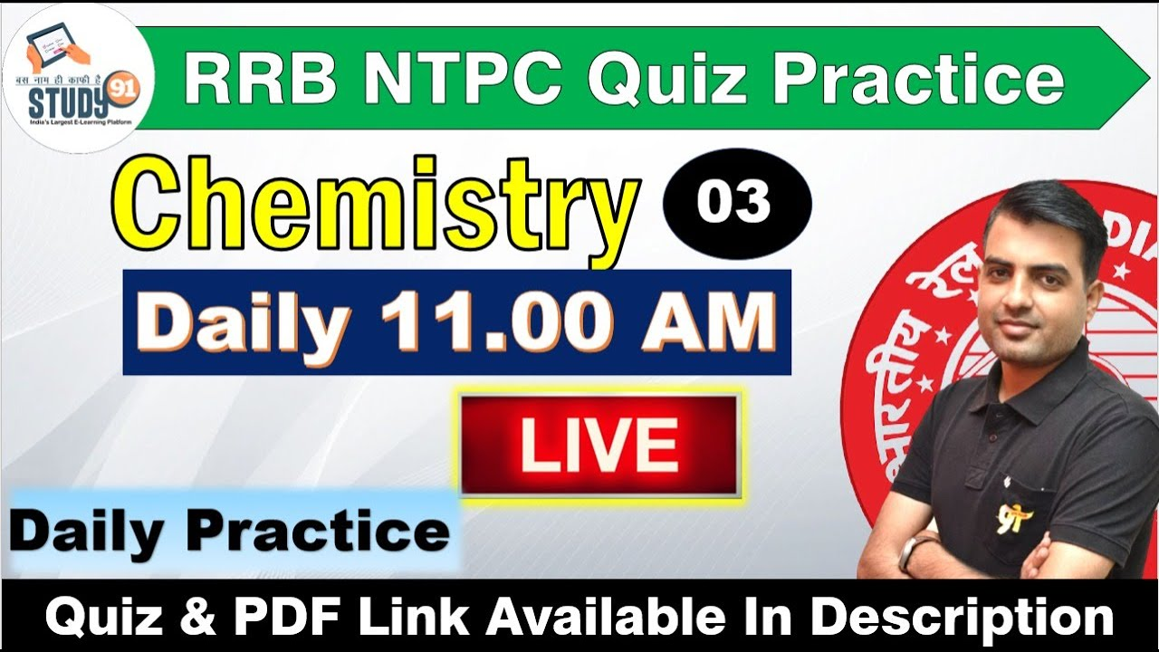 RRB NTPC Quiz Practice Chemistry Part-03 By SN Sir || Science || NTPC Science || Study 91 ||