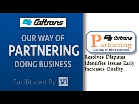 Caltrans Partnering - Our Way of Doing Business
