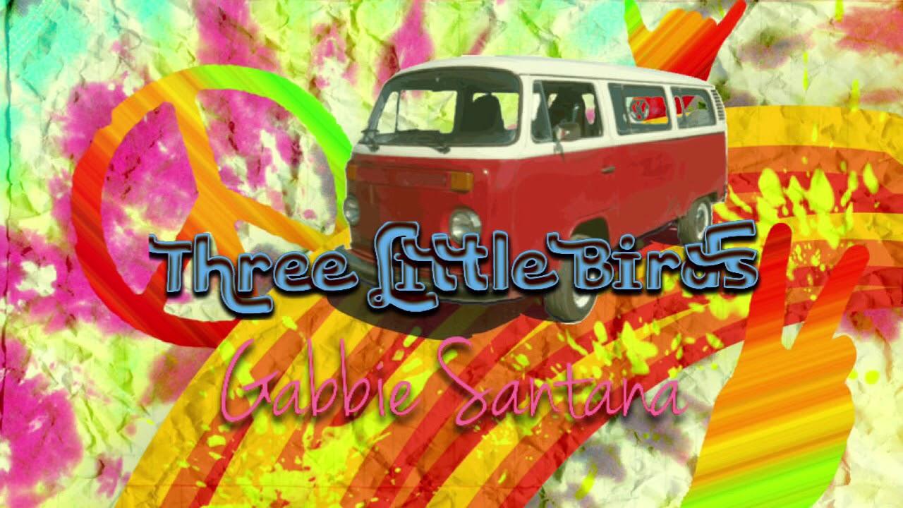 Three Little Birds-Bob Marley-(Cover)~Gabbie Santana~
