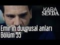 Kara Sevda 55. Bölüm - Emir'in Duygusal Anları
