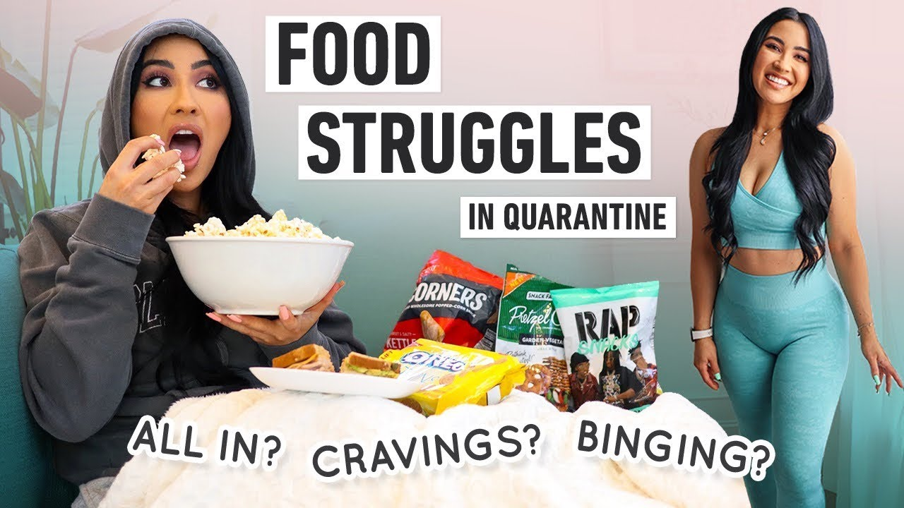 Food Struggles In Quarantine: All In? Cravings? Binging? Intuitive Eating?