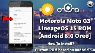 How to install lineage os 15 on motorola device cuztomized