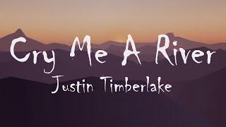 Justin Timberlake - Cry Me A River (Lyrics)