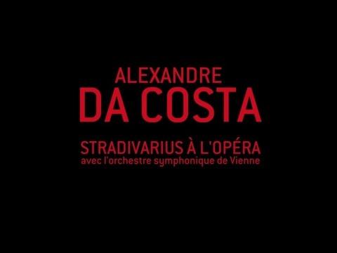 Alexandre Da Costa - Stradivarius à l'opéra