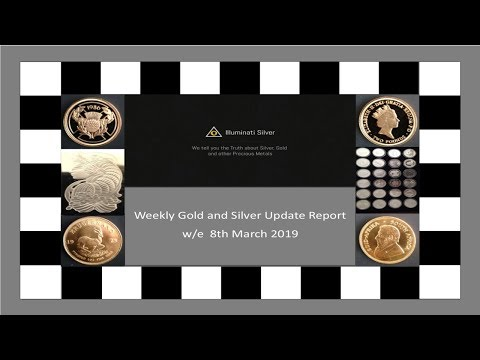 Gold and Silver Weekly Update w/e  8th March 2019