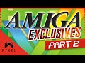 AMIGA Exclusives :: Part 2 | Ep. 136