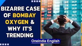 Bombay Oxygen shares rise, but there is a bizarre catch | Oneindia News