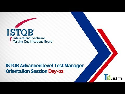 ISTQB Advanced level Test Manager Orientation Session Day - 01  -  iTeLearn