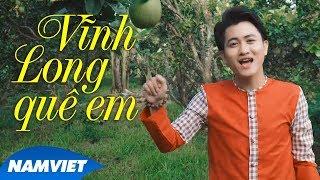 Vĩnh Long Quê Em - Văn Hương (Album 13 Tỉnh Miền Tây)